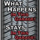 ★Free S/H What Happens in This Garage Sign Mechanic shop car tire