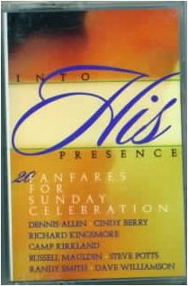 INTO HIS PRESENCE 20 Fanfares for Sunday Celebration LISTENING TAPE