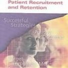 A Guide to Patient Recruitment and Retention
