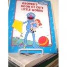 Sesame Street Book Club-Grover's Book of Cute Little Words