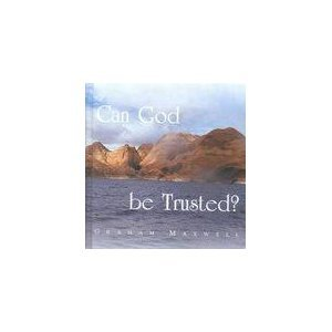 Can God Be Trusted? (Hardcover)