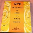 QPB Encyclopedia of Word & Phrase Origins,9000 Words +