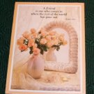 Pretty Picture for a Friend - Great Gift Anytime - Look