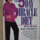The 5 Day Miracle Diet by Adele Puhn, M.S., C.N.S