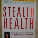 Stealth Health by Evelyn Tribole, M.S., R. D.