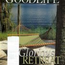 Goodlife Magazine July 2010 Glorious Retreat