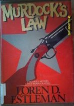 Murdock's Law Loren D Estleman (Hardcover) 1982