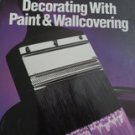 Black and Decker Decorating With Paint and Wallcovering (paperback)