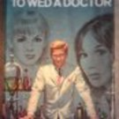 To Wed A Doctor 1968 Elizabeth Seifert Hardcover