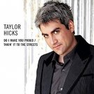 Do I Make You Proud/ Takin' It To The Streets  Taylor Hicks  Audio CD (used)