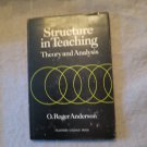 Structure in Teaching Theory and Analysis by O Roger Anderson 1969