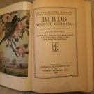 Birds Worth Knowing Little Nature Library 1934 Hardcover