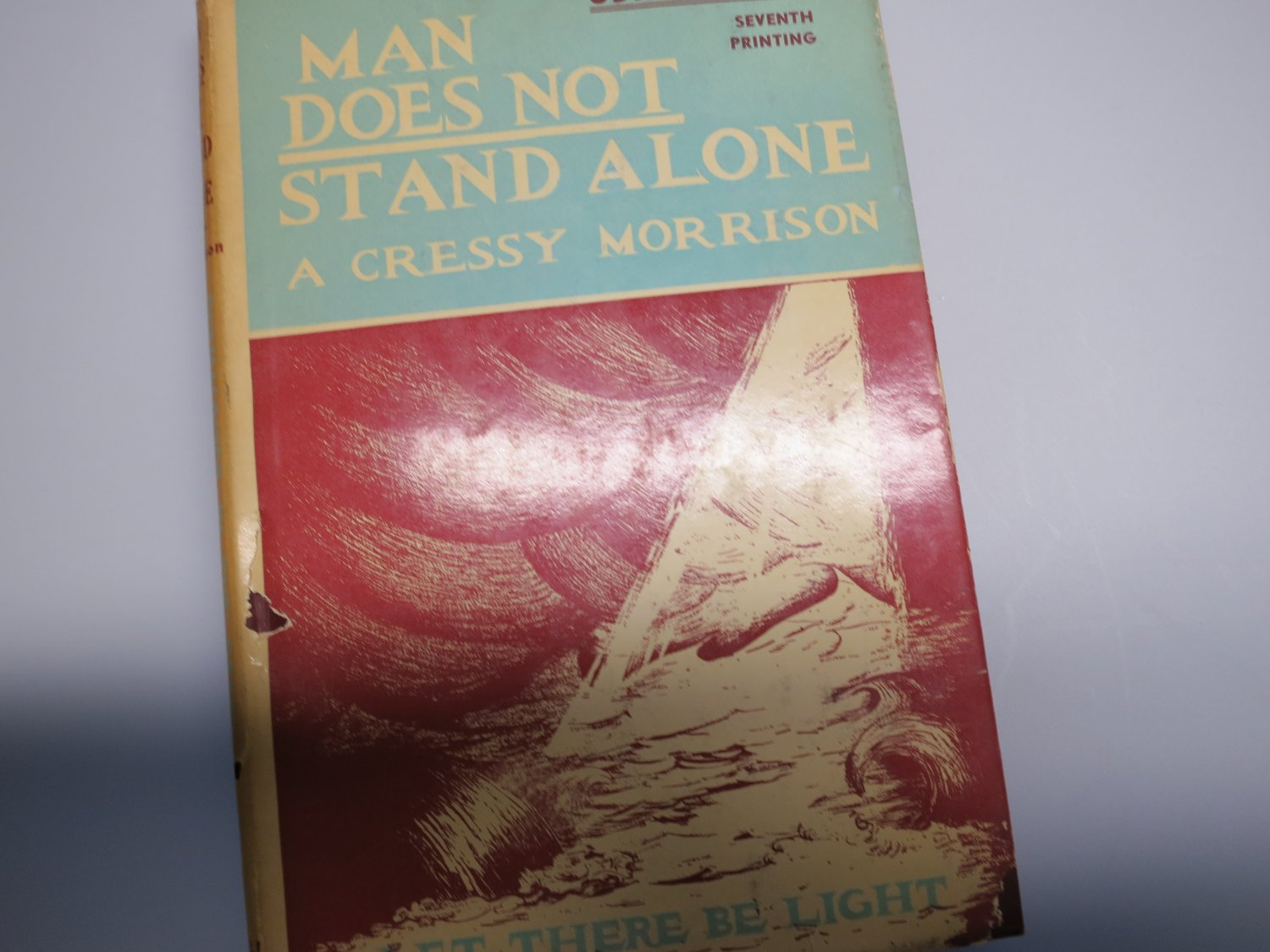 Man Does Not Stand Alone by A Cressy Morrison 1944 Hardcover