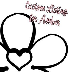 Custom Listing for Amber