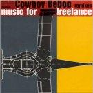 COWBOY BEBOP OST REMIXES FOR FREELANCE CD SOUNDTRACK