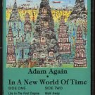 ADAM AGAIN--IN A NEW WORLD OF TIME Cassette Tape