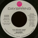 "ALLIES--""IT'S NEVER EASY"" (3:54) (BOTH SIDES STEREO) 45 RPM 7"" Vinyl"