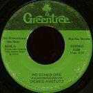 "DEBBIE AMSTUTZ--""""NO OTHER ONE"""" (3:31)/""""PRAISE SONG"""" (3:18) 45 RPM 7"""" Vinyl"