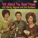 WENDY BAGWELL AND THE SUNLITERS--TALK ABOUT THE GOOD TIMES Vinyl LP
