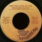 "MARGARET BECKER--""""FOR THE LOVE OF YOU"""" (4:24)/""""STANDING ON TOP OF THE WORLD"""" (3:31) 45 RPM 7"""" V"
