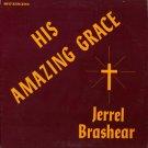 JERREL BRASHEAR--HIS AMAZING GRACE Vinyl LP