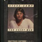 STEVE CAMP--FOR EVERY MAN 8-Track Tape