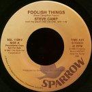 "STEVE CAMP--""""FOOLISH THINGS"""" (4:01) (BOTH SIDES STEREO) 45 RPM 7"""" Vinyl"