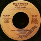 "STEVE CAMP--""""THE CHURCH IS ALL OF YOU"""" (5:31) (BOTH SIDES STEREO) 45 RPM 7"""" Vinyl"
