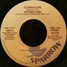 "MICHAEL CARD--""""SCANDALON"""" (4:00)/""""THE GENTLE HEALER"""" (2:02) 45 RPM 7"""" Vinyl"