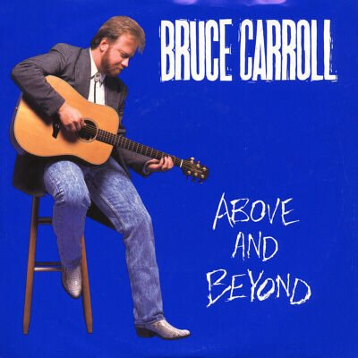 """BRUCE CARROLL--""""""""ABOVE AND BEYOND"""""""" (3:12) (BOTH SIDES STEREO) 45 RPM 7"""""""" Vinyl"""