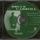 "BRUCE CARROLL--""""THERE IS PRAYER"""" RADIO EDIT (4:03)/ALBUM VERSION (4:17) Compact Disc (CD)"