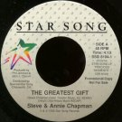 "STEVE AND ANNIE CHAPMAN--""""THE GREATEST GIFT"""" (4:13) (BOTH SIDES STEREO) 45 RPM 7"""" Vinyl"