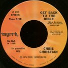 "CHRIS CHRISTIAN--""""GET BACK TO THE BIBLE"""" (2:28)/""""MOUNTAIN TOP"""" (3:12) 45 RPM 7"""" Vinyl"