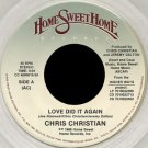 "CHRIS CHRISTIAN--""""LOVE DID IT AGAIN"""" (4:24)/""""WHITE ARE THE FIELDS"""" (4:59) 45 RPM 7"""" Vinyl"