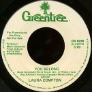"""LAURA COMPTON--""""""""YOU BELONG"""""""" (5:09) (BOTH SIDES STEREO) 45 RPM 7"""""""" Vinyl"""