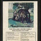 THE ROLLAND CROWE FAMILY--MAKE HEAVEN YOUR HOME 8-Track Tape