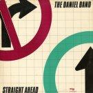 DANIEL BAND--STRAIGHT AHEAD 1983 Vinyl LP (Rare Onyx International Pressing)