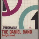 DANIEL BAND--STRAIGHT AHEAD Cassette Tape