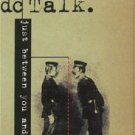 """DC TALK--""""""""JUST BETWEEN YOU AND ME"""""""" (RADIO EDIT - 3:42)/""""""""SO HELP ME GOD"""""""" (4:38) CASSINGLE Cassett"""