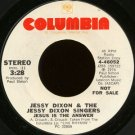 "JESSY DIXON & THE JESSY DIXON SINGERS--""""JESUS IS THE ANSWER"""" (STEREO/MONO) (3:28) 45 RPM 7"""" Vinyl"