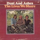 DUST AND ASHES--THE LIVES WE SHARE 1972 Vinyl LP