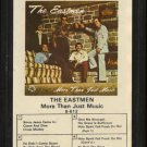 THE EASTMEN--MORE THAN JUST MUSIC 8-Track Tape