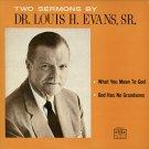 DR. LOUIS H. EVANS--TWO SERMONS - WHAT YOU MEAN TO GOD/GOD HAS NO GRANDSONS Vinyl LP