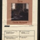 EVIE--GENTLE MOMENTS 8-Track Tape