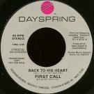"FIRST CALL--""""BACK TO HIS HEART"""" (3:05) (BOTH SIDES STEREO) 45 RPM 7"""" Vinyl"