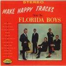 FLORIDA BOYS--MAKE HAPPY TRACKS WITH THE FLORIDA BOYS Vinyl LP