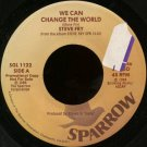 "STEVE FRY--""""WE CAN CHANGE THE WORLD"""" (3:46)/""""WE CAN CHANGE THE WORLD SONG INTRO"""" (3:00) 45 RPM 7"