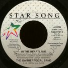 "THE GAITHER VOCAL BAND--""""IN THE HEARTLAND"""" (3:43) (BOTH SIDES STEREO) 45 RPM 7"""" Vinyl"