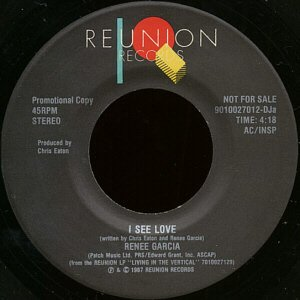 "RENEE GARCIA--""""I SEE LOVE"""" (4:18)/""""LIVING IN THE VERTICAL"""" (4:10) 45 RPM 7"""" Vinyl"