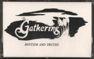 THE GATHERING--RHYTHM AND TRUTHS Cassette Tape